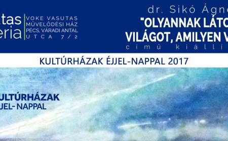 """dr. Sikó Ágnes """"Olyannak látod a világot, amilyen vagy..."""" című kiállítása"""