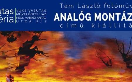 Tám László - Analóg Montázsok című kiállítása
