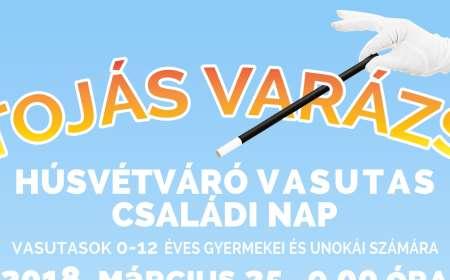 """""""Tojás Varázs"""" Húsvétváró Vasutas Családi Nap 2018"""
